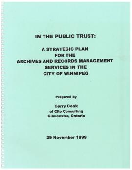 In the public trust: a strategic plan for the archives and records management services in the City of Winnipeg