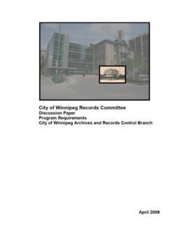 Discussion Paper - Program Requirements of the City of Winnipeg Archives and Records Control Branch